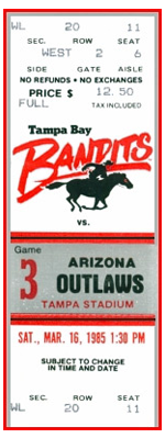 Saturday, March 16, 1985 USFL Tampa Bay Bandits vs Arizona Outlaws